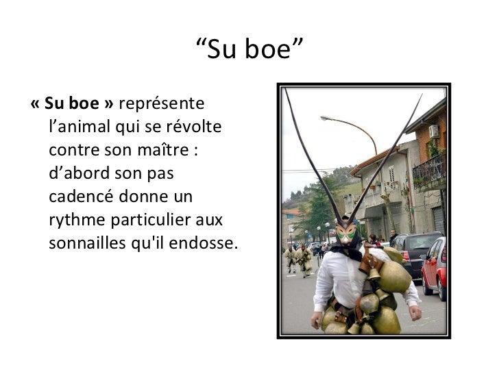 """"""" Su boe"""" «Su boe»  représente l'animal qui se révolte contre son ma î tre: d'abord son pas cadencé donne un rythme par..."""