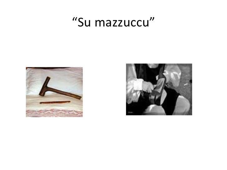 """"""" Su mazzuccu"""""""