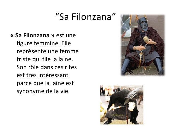 """"""" Sa Filonzana"""" «Sa Filonzana»  est une figure femmine. Elle représente une femme triste qui file la laine. Son rôle dan..."""