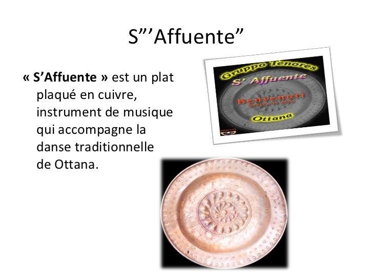 """S""""'Affuente"""" «S'Affuente»  est un plat plaqué en cuivre, instrumentde musique qui accompagnela danse traditionnelle d..."""