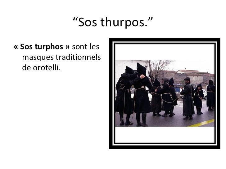 """ Sos thurpos."" «Sos turphos»  sont les masques traditionnels de orotelli."