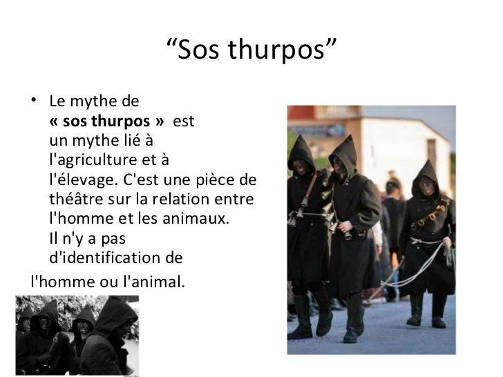""""""" Sos thurpos"""" <ul><li>Le mythe de  «sosthurpos»  est unmythelié à l'agricultureet à l'élevage.C'estune pièce de ..."""