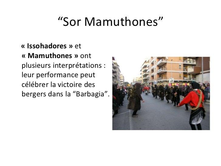 """"""" Sor Mamuthones"""" «Issohadores» et  «Mamuthones» ont  plusieurs interprétations :  leurperformancepeut  célébre..."""