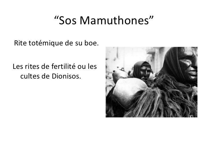 """ Sos Mamuthones"" Rite totémique de su boe.  Les rites de fertilité ou les cultes de Dionisos."