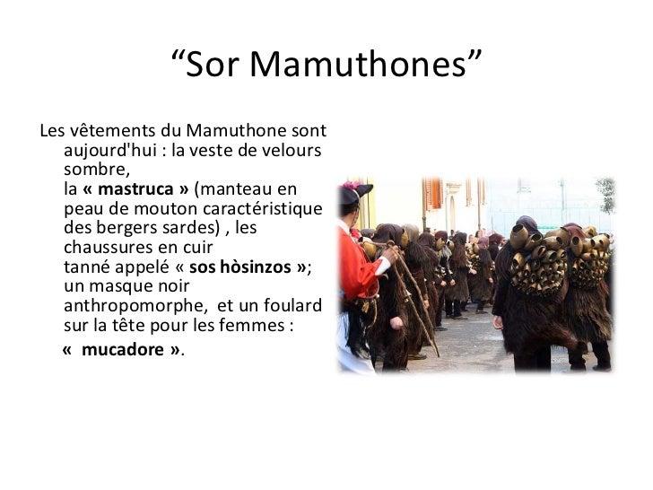 """"""" Sor Mamuthones"""" LesvêtementsduMamuthone sont aujourd'hui:la veste de velours sombre, la «mastruca» (manteauen ..."""
