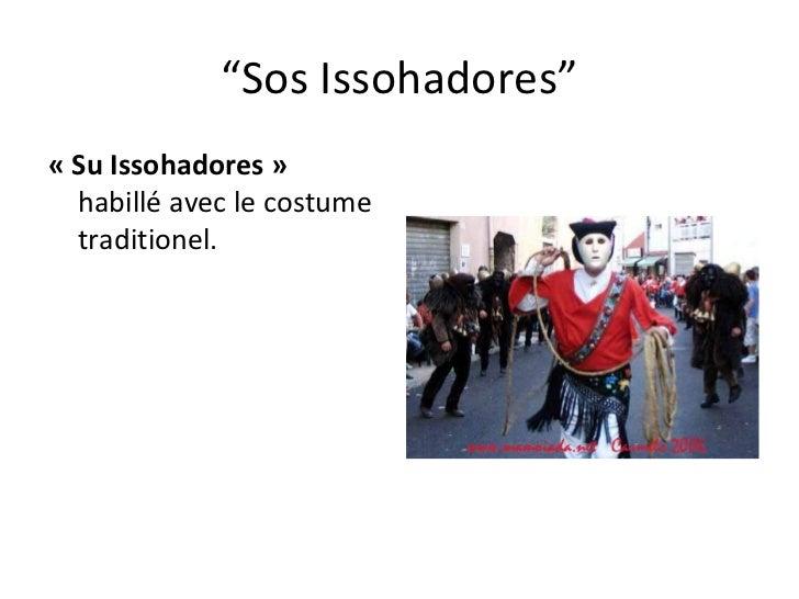 """"""" Sos Issohadores"""" «Su Issohadores»  habillé avec le costume traditionel."""
