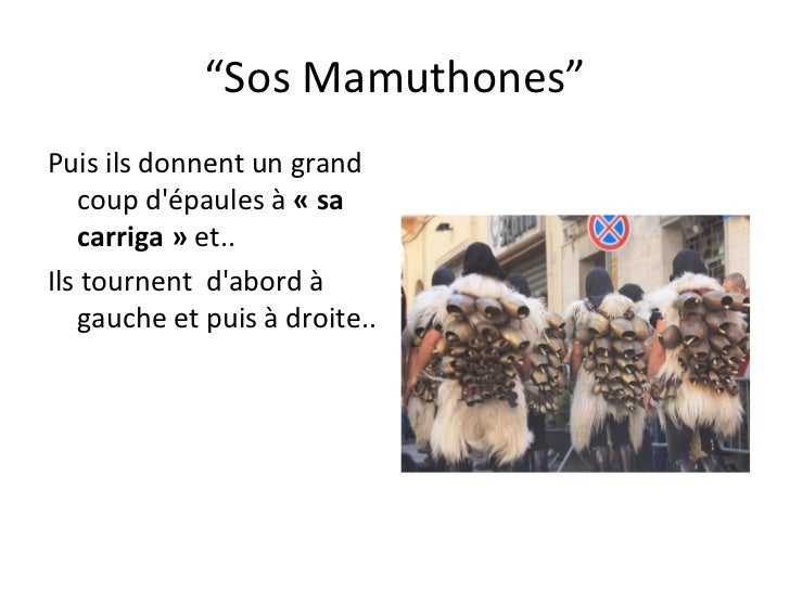 """"""" Sos Mamuthones"""" Puis ils donnent un grand coup d'épaules à  «sa carriga»  et.. Ils tournent  d'abord à gauche et puis ..."""