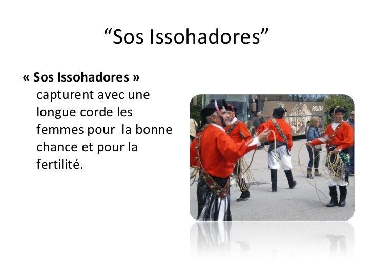 """"""" Sos Issohadores"""" «Sos Issohadores»  capturent avec une longue corde les femmes pour  la bonne chance et pour la fertil..."""