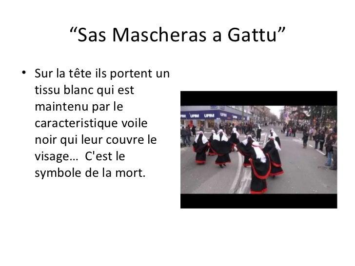 """"""" Sas Mascheras a Gattu"""" <ul><li>Sur la t ê te ils portent un tissu blanc qui est maintenu par le caracteristique voile no..."""