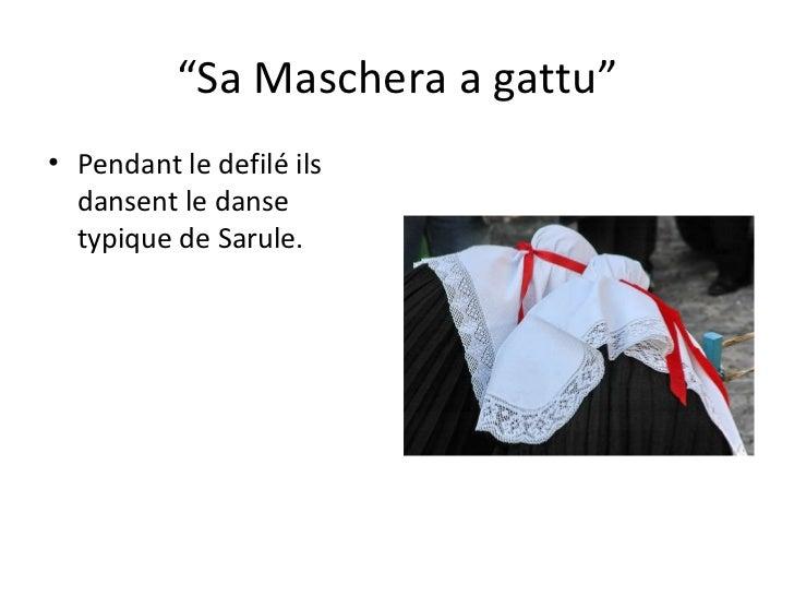 """"""" Sa Maschera a gattu"""" <ul><li>Pendant le defilé ils dansent le danse typique de Sarule. </li></ul>"""