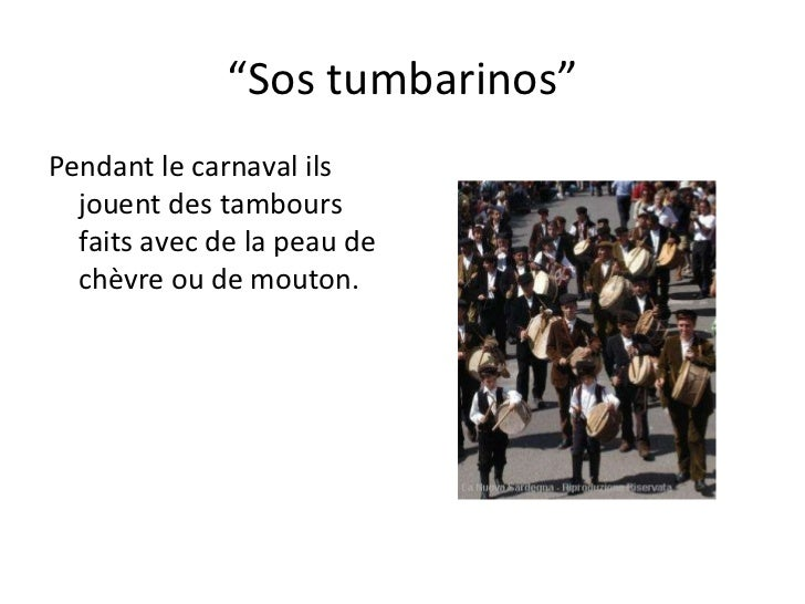 """"""" Sos tumbarinos"""" Pendant le carnaval ils jouent des tambours faits avec de la peau de chèvre ou de mouton."""