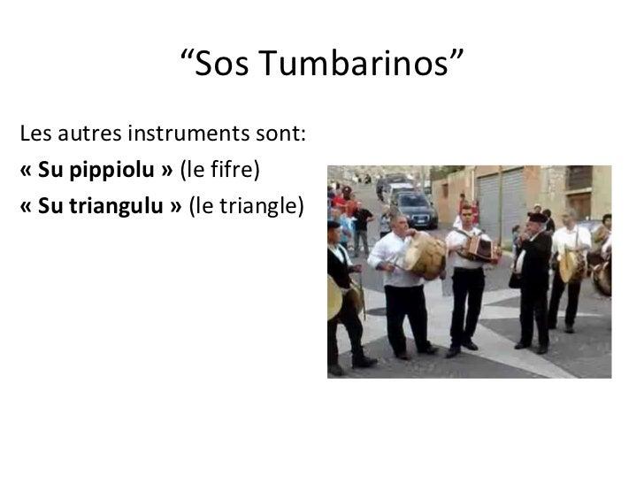 """ Sos Tumbarinos"" Les autres instruments sont:  «Su pippiolu»  (le fifre) «Su triangulu»  (le triangle)"