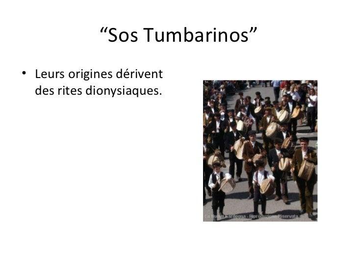 """"""" Sos Tumbarinos"""" <ul><li>Leurs origines dérivent des rites dionysiaques. </li></ul>"""