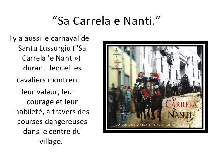 """ Sa Carrela e Nanti."" Il y a aussi le carnaval de Santu Lussurgiu(""Sa Carrela'eNanti») durant lequelles cavali..."