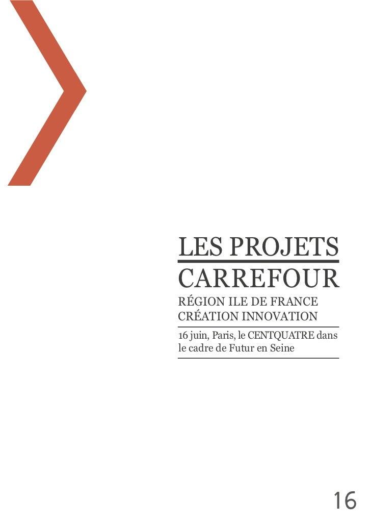 LES PROJETS CARREFOURRÉGION ILE DE FRANCECRÉATION INNOVATION16 juin, Paris, le CENTQUATRE dans le cadre de ...