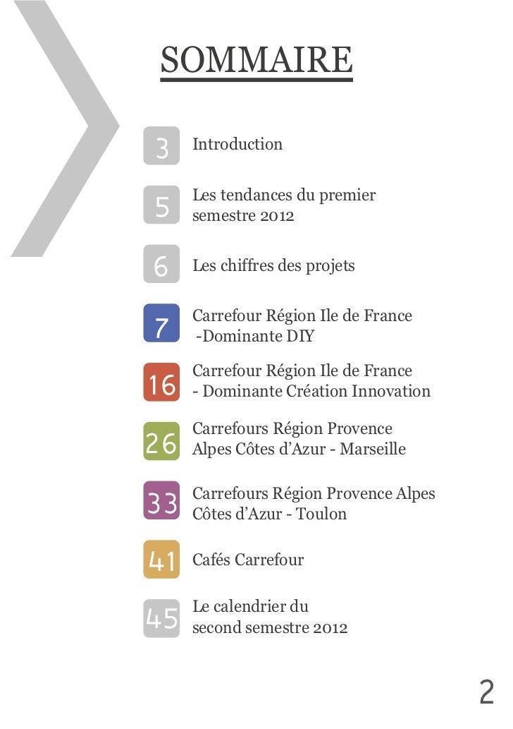 SOMMAIRE3    Introduction     Les tendances du premier 5    semestre 20126    Les chiffres des projets     Carrefo...