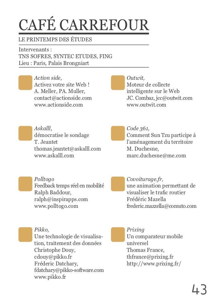 CAFÉ CARREFOURLE PRINTEMPS DES ÉTUDESIntervenants :TNS SOFRES, SYNTEC ETUDES, FINGLieu : Paris, Palais Brongn...