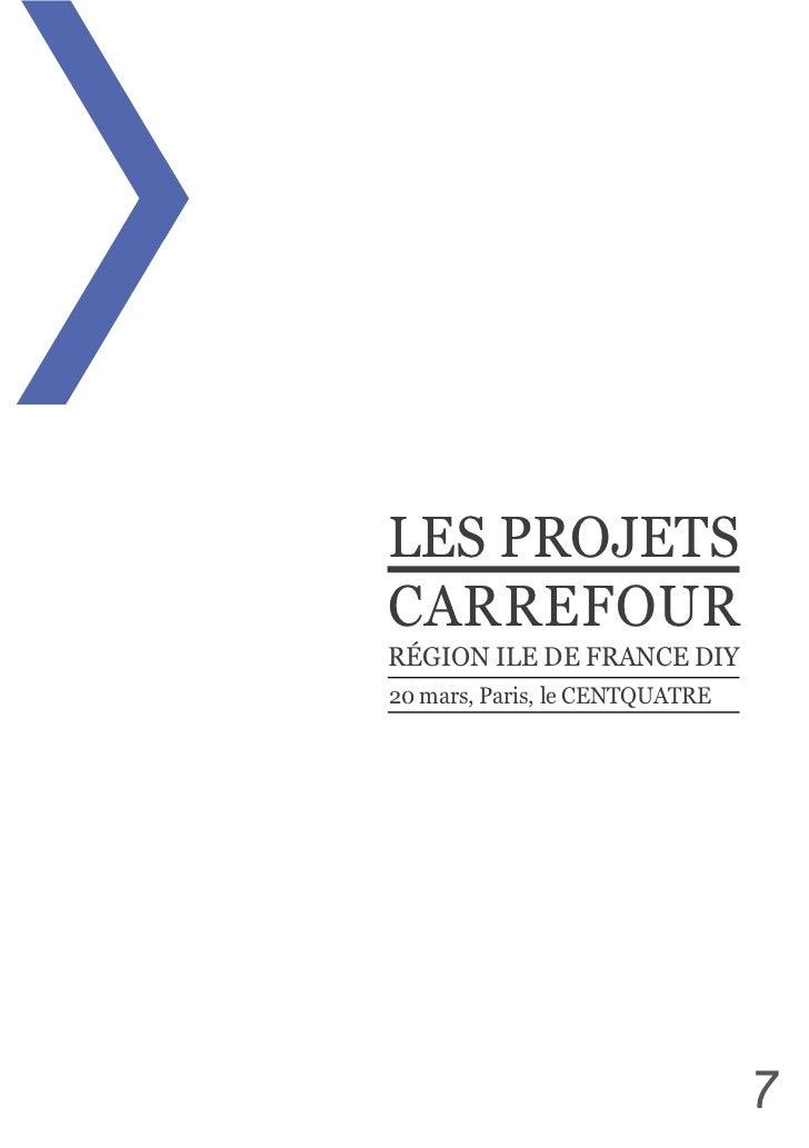 LES PROJETS CARREFOURRÉGION ILE DE FRANCE DIY20 mars, Paris, le CENTQUATRE                                    7