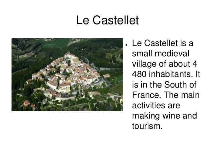 Le Castellet         ●   Le Castellet is a             small medieval             village of about 4             480 inhab...