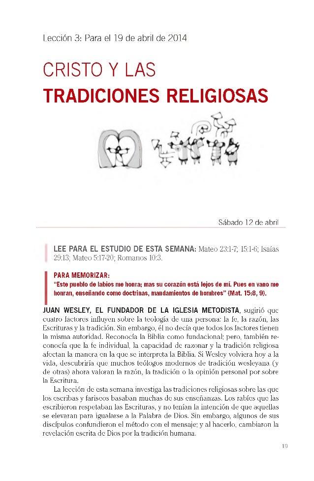 Lección 3: Para el 19 de abril de 2014 CRISTO Y LAS TRADICIONES RELIGIOSAS Sábado 12 de abril LEE PARA EL ESTUDIO DE ESTA ...