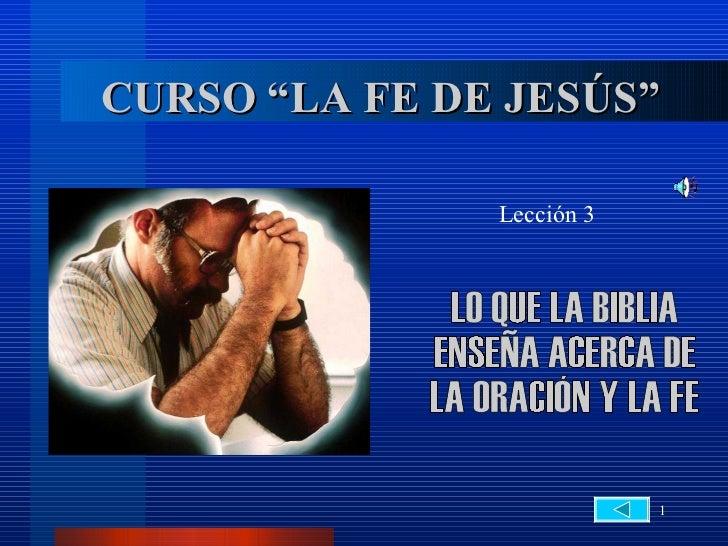 """CURSO """"LA FE DE JESÚS""""               Lección 3                           1"""