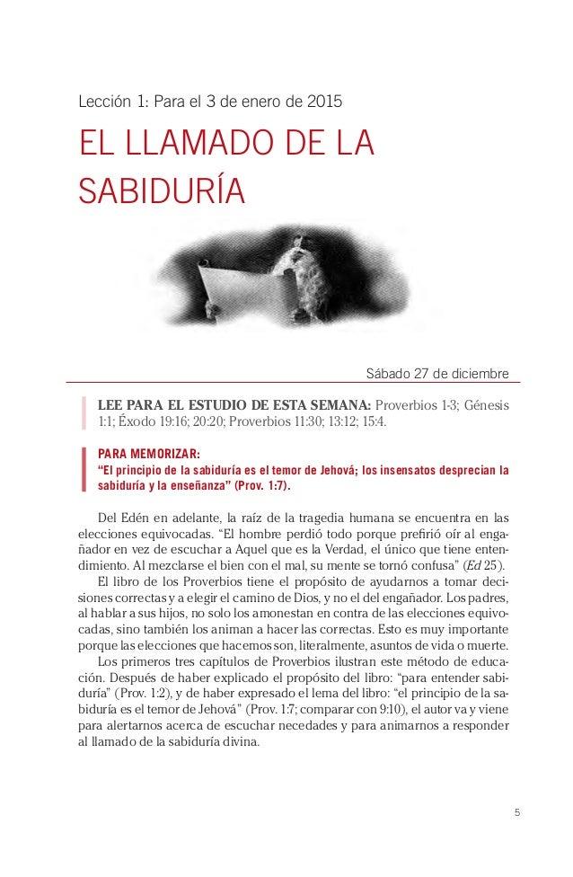 5 Lección 1: Para el 3 de enero de 2015 EL LLAMADO DE LA SABIDURÍA Sábado 27 de diciembre LEE PARA EL ESTUDIO DE ESTA SEMA...