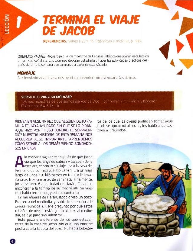 LECCION ►TERMINA El VIAJE DE JACOB REFERENCIAS: Génesis 29:1-14; Patriarcas y profetas, p. 186. QUERIDOS PADRES: Recuerden...