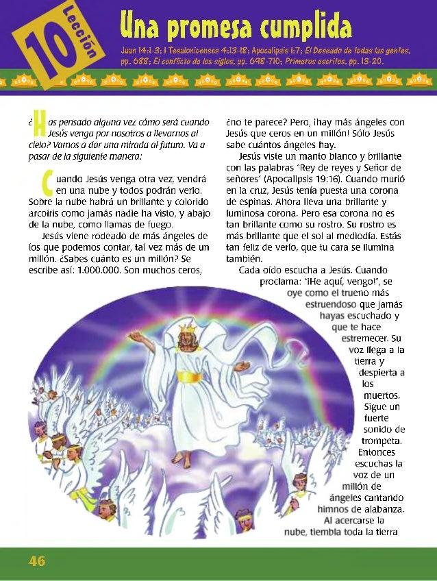 Una promesa cumplidaJuan 14:1-3; 1Tesalonicenses 4:13-18; Apocalipsis 1:7; El Deseado de todas las gentes, pp. 6 88;EI con...