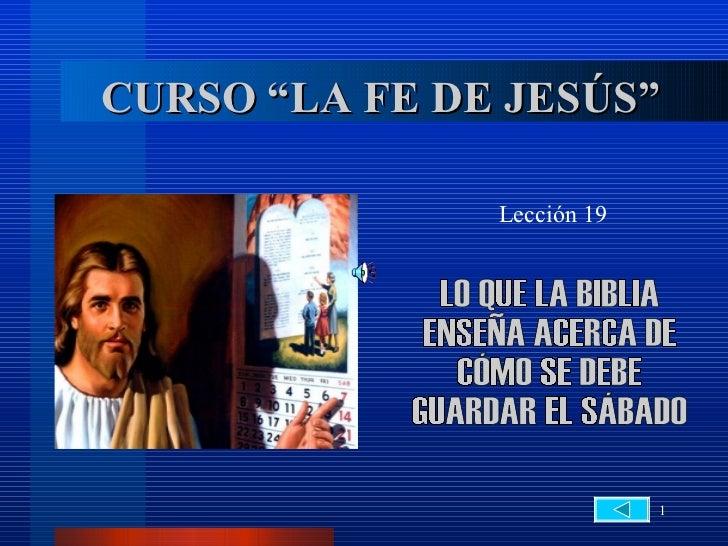 """CURSO """"LA FE DE JESÚS""""               Lección 19                            1"""