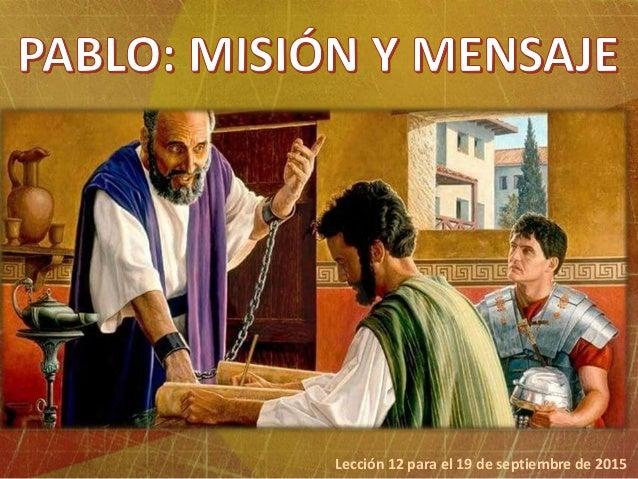 Pablo Matrimonio Biblia : Lección pablo misión y mensaje
