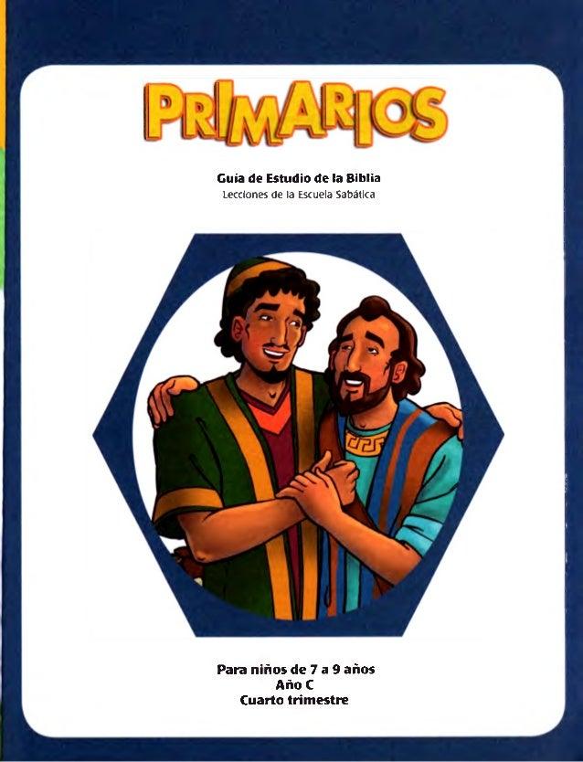 Guía de Estudio de la Biblia  Lecciones de la Escuela Sabática  Para niños de 7 a 9 años Año C  Cuarto trimestre