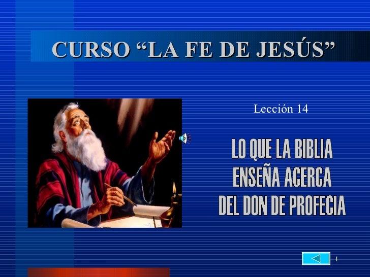 """CURSO """"LA FE DE JESÚS""""               Lección 14                            1"""