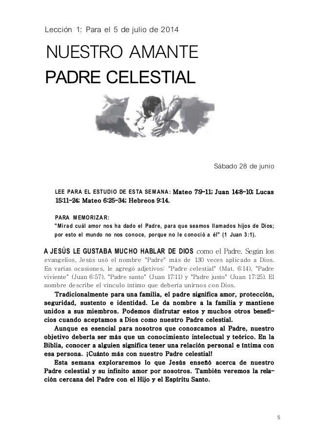 Lección 1: Para el 5 de julio de 2014 NUESTRO AMANTE PADRE CELESTIAL Sábado 28 de junio LEE PARA EL ESTUDIO DE ESTA SEMANA...