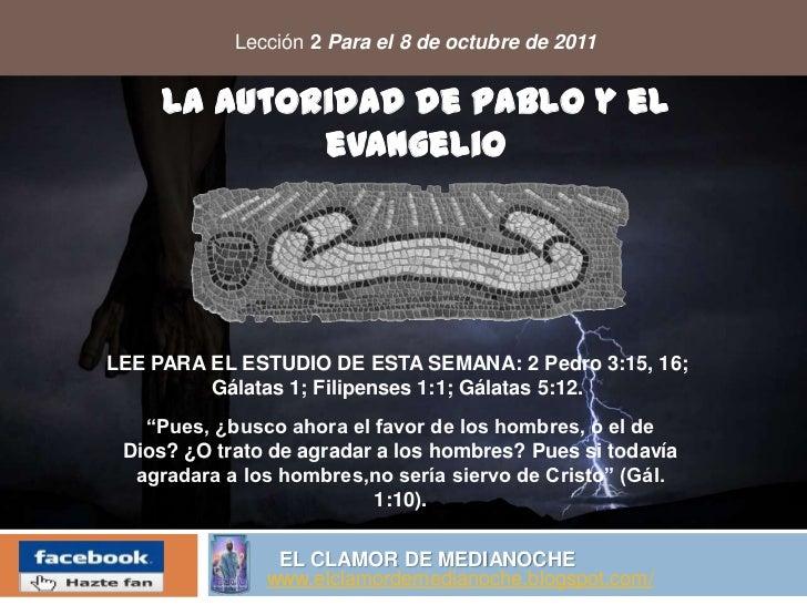 Lección 2 Para el 8 de octubre de 2011<br />La autoridad de Pablo y el<br />evangelio<br />LEE PARA EL ESTUDIO DE ESTA SEM...