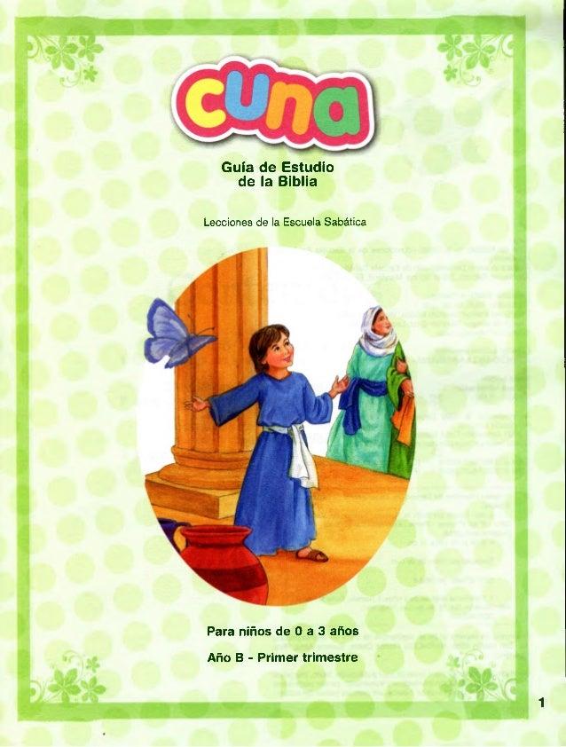 Guía de Estudio de la Biblia Lecciones de la Escuela Sabática Para niños de 0 a 3 años Año B - Primer trimestre 1