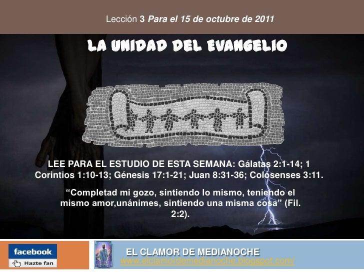 Lección 3Para el 15 de octubre de 2011<br />La unidad del Evangelio<br />LEE PARA EL ESTUDIO DE ESTA SEMANA: Gálatas 2:1-1...