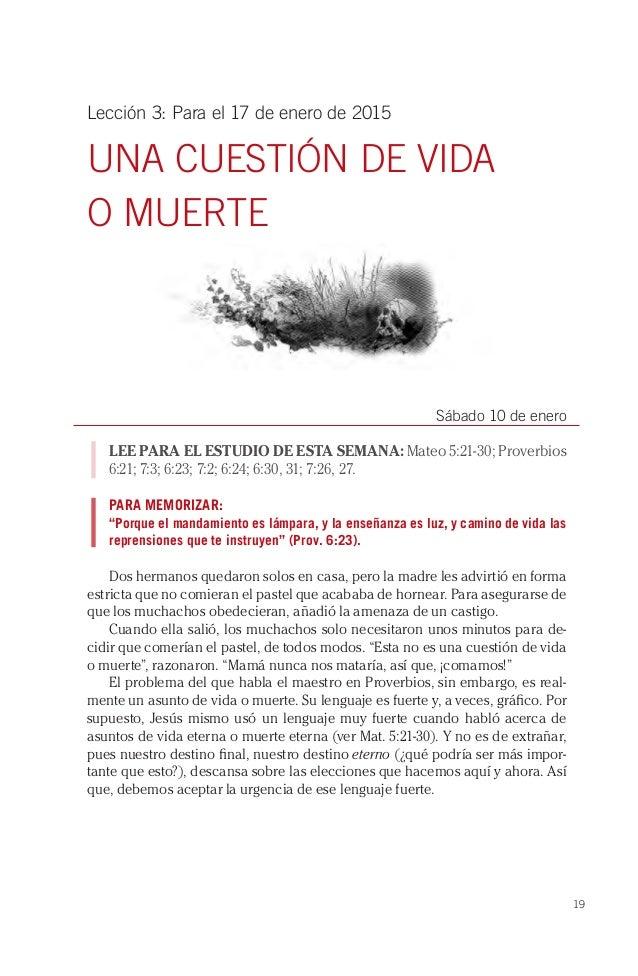 19 Lección 3: Para el 17 de enero de 2015 UNA CUESTIÓN DE VIDA O MUERTE Sábado 10 de enero LEE PARA EL ESTUDIO DE ESTA SEM...