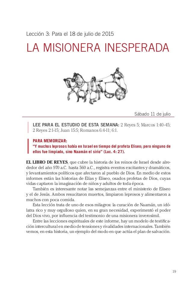 19 Lección 3: Para el 18 de julio de 2015 LA MISIONERA INESPERADA Sábado 11 de julio LEE PARA EL ESTUDIO DE ESTA SEMANA: 2...