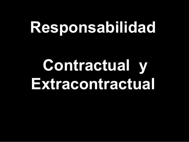 Responsabilidad Contractual yExtracontractual