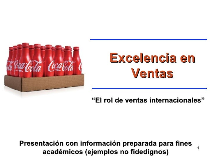 """Excelencia en Ventas """" El rol de ventas internacionales"""" Presentación con información preparada para fines académicos (eje..."""