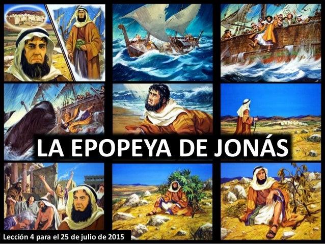 LA EPOPEYA DE JONÁS Lección 4 para el 25 de julio de 2015