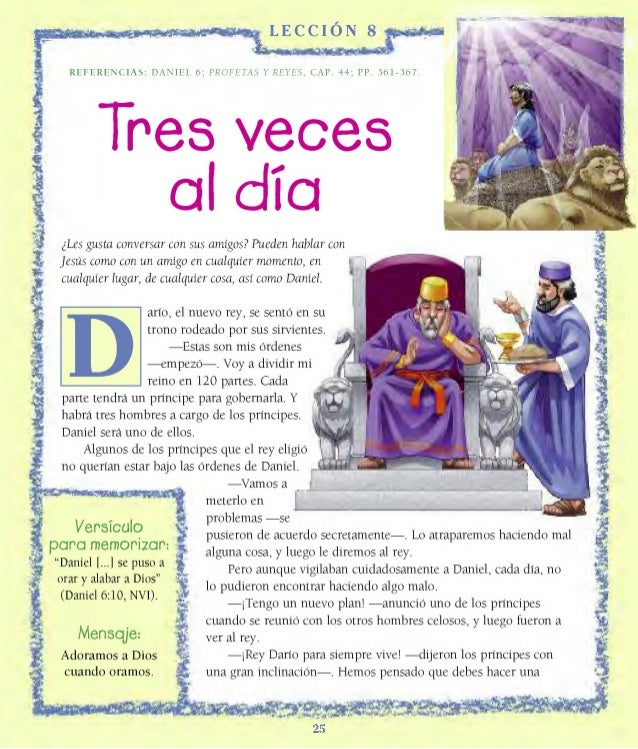 LECCION 8 R EFE REN CIA S: DANIEL 6; PROFETAS Y REYES, CAP. 44; PP. 3 6 1 - 3 6 7 Tres veces al día ¿Les gusta conversar c...