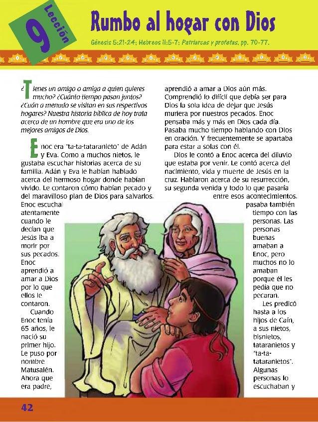 Rumbo al hogar con Dios Génesis 5:21-24; Hebreos H:5-7; Patriarcas y profetas, pp. 70-77. ¿ ienes un amigo o amiga a quien...