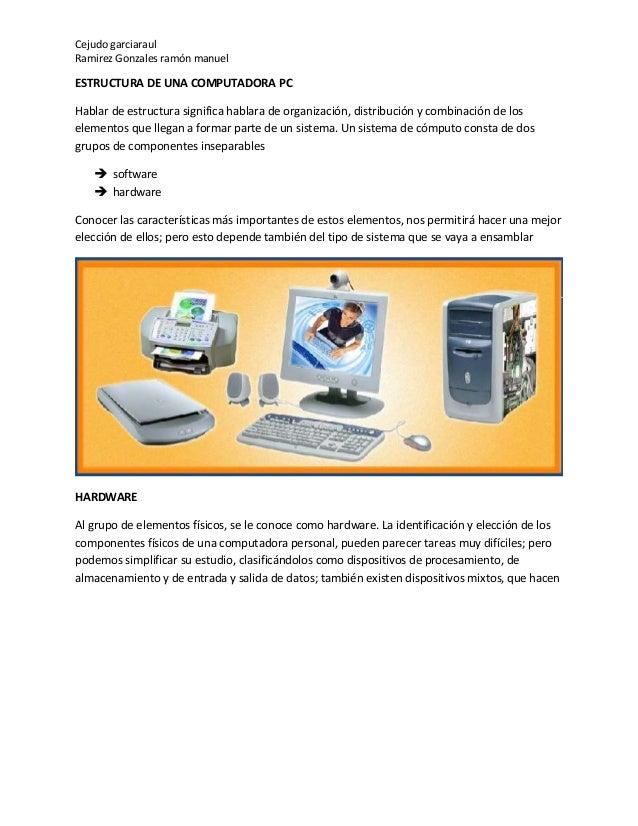 Cejudo garciaraul Ramirez Gonzales ramón manuel ESTRUCTURA DE UNA COMPUTADORA PC Hablar de estructura significa hablara de...