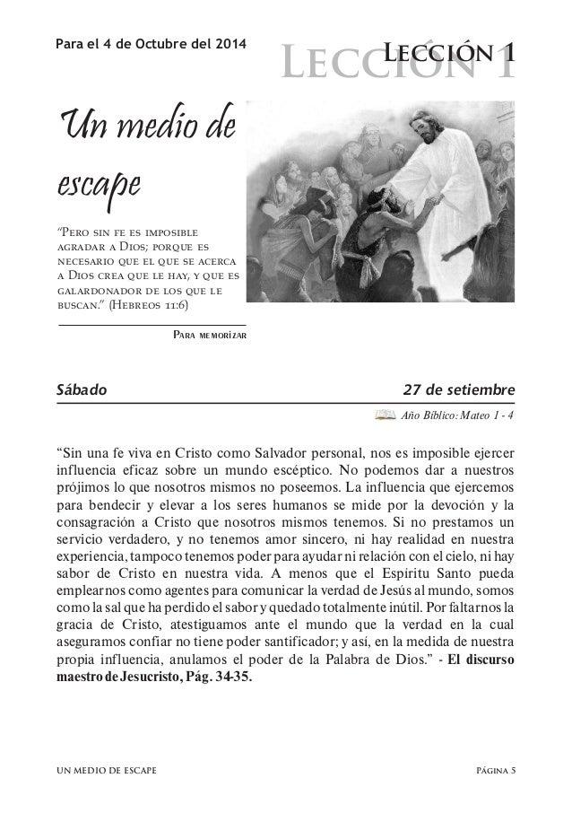 Lección 1  Para el 4 de Octubre del 2014 Lección 1  Un medio de  escape  Página 5  Para memorizar  Sábado 27 de setiembre ...