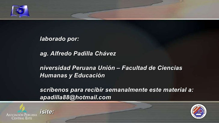 <ul><li>Elaborado por: </li></ul><ul><li>Mag. Alfredo Padilla Chávez </li></ul><ul><li>Universidad Peruana Unión – Faculta...