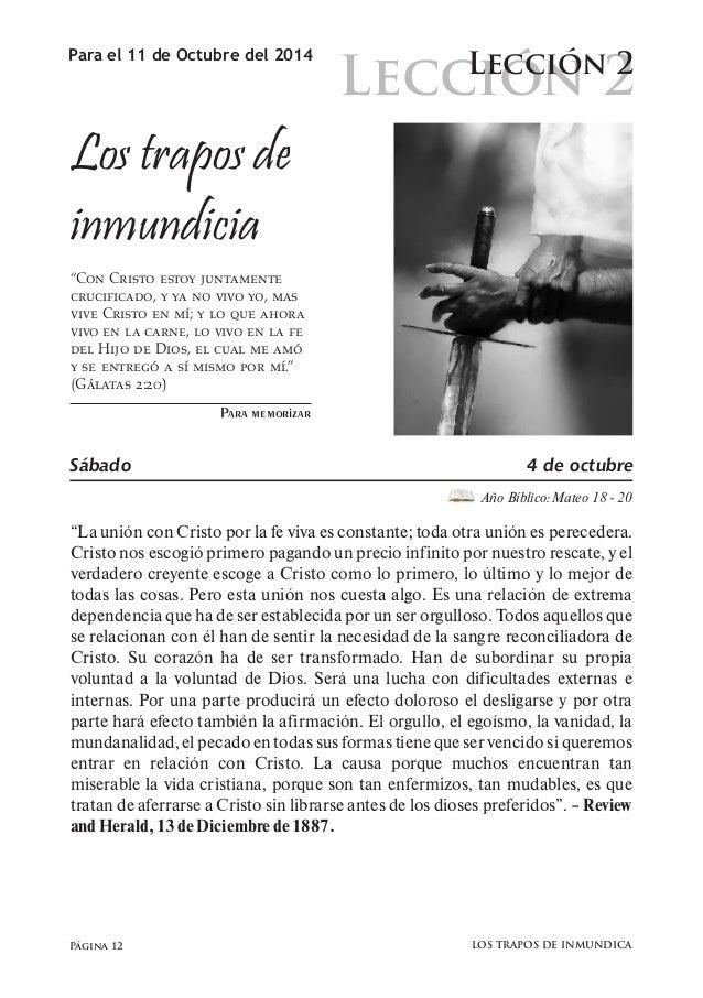 """Lección 2  Para el 11 de Octubre del 2014 Lección 2  Los trapos de  inmundicia  """"Con Cristo estoy juntamente  crucificado,..."""