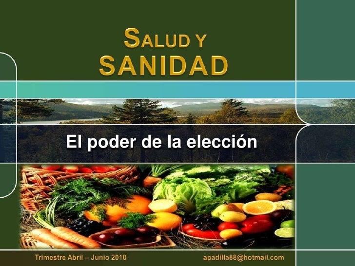 SALUD Y<br />SANIDAD<br />El poder de la elección<br />Trimestre Abril – Junio 2010                                       ...