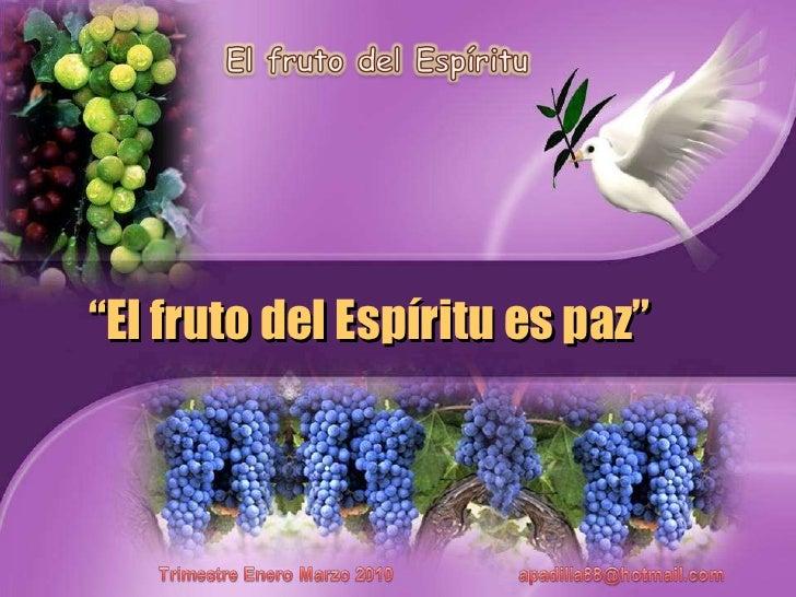 """"""" El fruto del Espíritu es paz"""""""