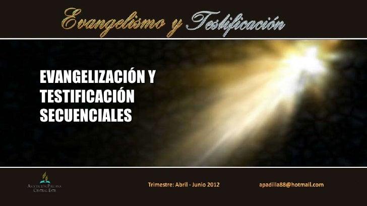 EVANGELIZACIÓN YTESTIFICACIÓNSECUENCIALES